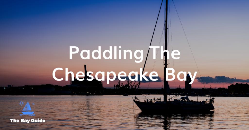 Paddling The Chesapeake Bay