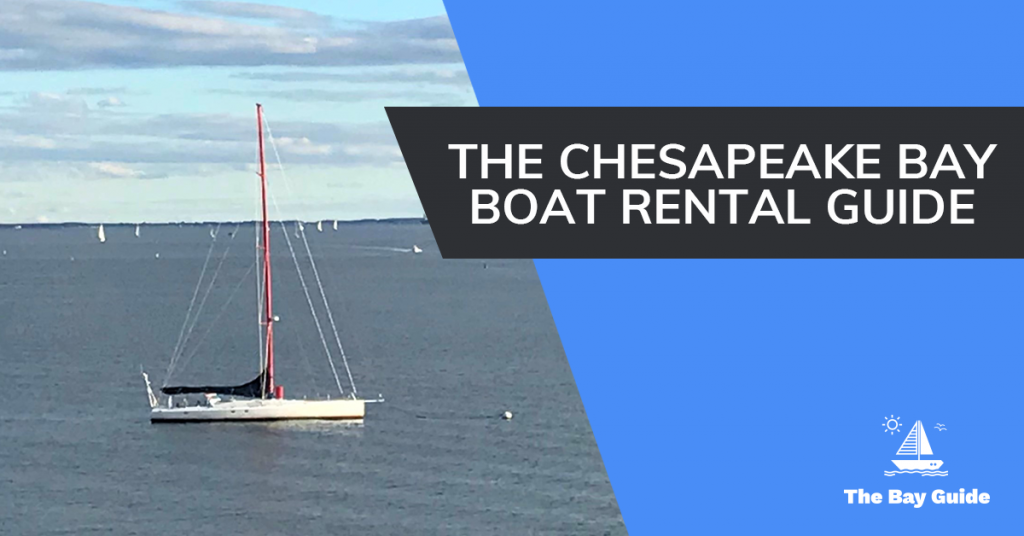 The Chesapeake Bay Boat Rental Guide